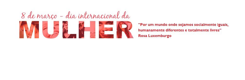 Dia Internacional das Mulheres: Duas perspectivas