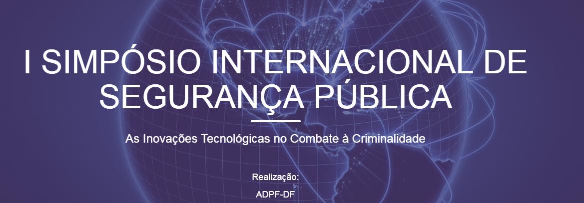 Evento reúne ministro do TCU, Interpol e Abin para debater segurança pública